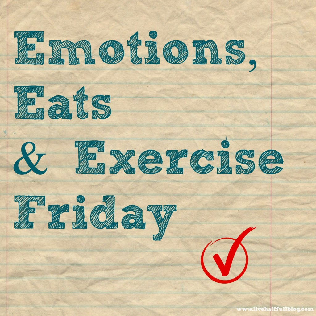 Emotions, Eats & Exercise Friday
