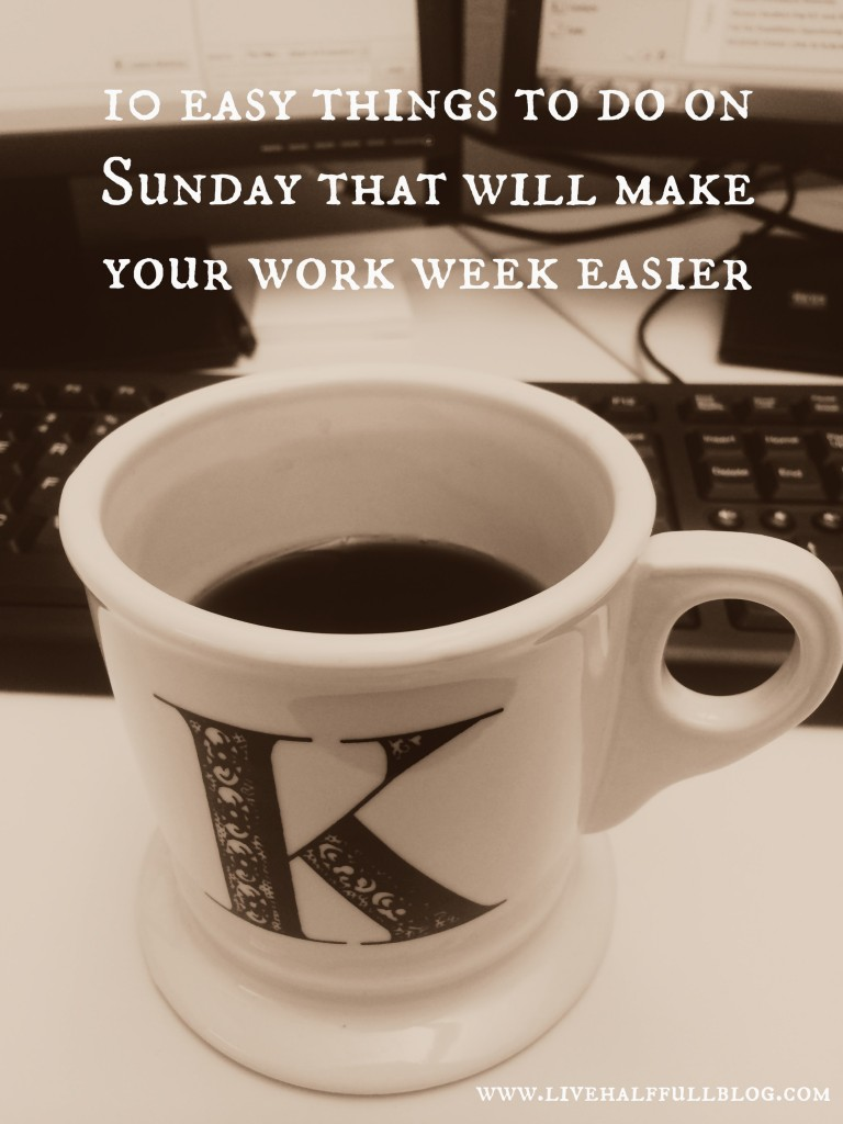 10 Easy Things to do on Sunday That Will Make Your Work Week Easier.jpg
