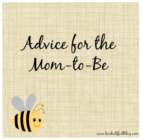 Advice for the Mom-to-Be